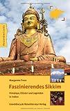 Faszinierendes Sikkim: Himalaya, Klöster und Legenden in Indien