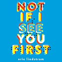Not If I See You First Audiobook by Eric Lindstrom Narrated by Lauren Fortgang