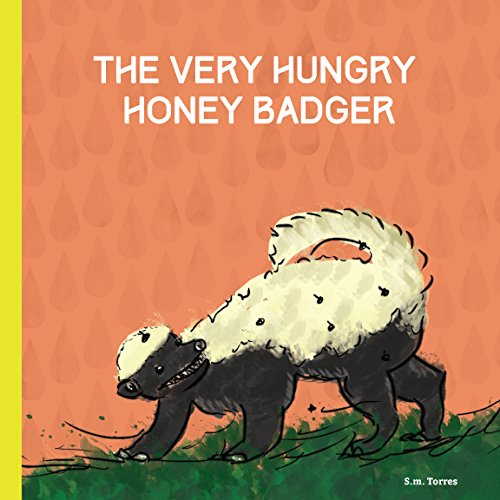 The Very Hungry Honey Badger: A Children's Book for Grown Ups PDF