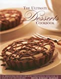 img - for The Ultimate Desserts Cookbook: Mouthwatering recipes for 200 delectable desserts, shown in more than 750 glorious photographs book / textbook / text book