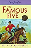 Famous Five: 13: Five Go To Mystery Moor (Famous Five Centenary Editions) Enid Blyton