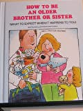 How to Be an Older Brother or Sister: (What to Expect When It Happens to You (0516034944) by Venezia, Mike