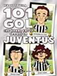 101 gol che hanno fatto grande la Juv...