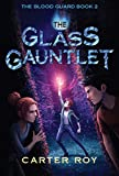 The Glass Gauntlet (The Blood Guard Series)