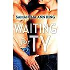 Waiting for Ty Hörbuch von Samantha Ann King Gesprochen von: Robert Black