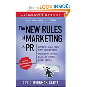 The New Rules of Marketing and PR: How to Use Social Media, Blogs, News Releases, Online Video, and Viral Marketing to Reach Buyers Directly, 2nd Edition [Paperback]