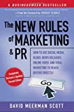 The New Rules of Marketing and PR: How to Use Social Media, Blogs, News Releases, Online Video, and Viral Marketing to Reach Buyers Directly, 2nd Edition