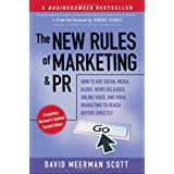 The New Rules of Marketing and PR: How to Use Social Media, Blogs, News Releases, Online Video, and Viral Marketing to Reach Buyers Directly (New ... & PR: How to Use Social Media, Blogs,)by David Meerman Scott