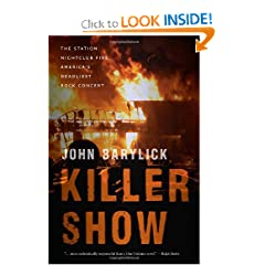 Killer Show: The Station Nightclub Fire, America's Deadliest Rock Concert by John Barylick