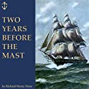 Two Years Before the Mast (       UNABRIDGED) by Richard Henry Dana Narrated by Jim Killavey