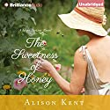 The Sweetness of Honey: Hope Springs, Book 3 (       UNABRIDGED) by Alison Kent Narrated by Natalie Ross
