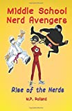 Middle School Nerd Avengers: Rise of the Nerds (Volume 1)