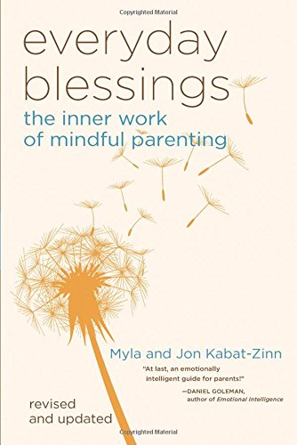 Everyday Blessing: The Inner Work of Mindful Parenting: 0
