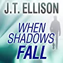 When Shadows Fall: Dr. Samantha Owens, Book 3 (       UNABRIDGED) by J. T. Ellison Narrated by Joyce Bean