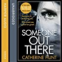 Someone Out There (       UNABRIDGED) by Catherine Hunt Narrated by Jessica Ball