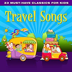 33 Must-Have Classics for Kids: Travel Songs