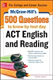 McGraw-Hill's 500 ACT English and Reading Questions to Know by Test Day (McGraw-Hill's 500 Questions)