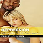 Depression: Naturally Fight Depression | Philip Johnson