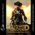 Hallowed Ground (       UNABRIDGED) by David Niall Wilson, Steven Savile Narrated by Joe Geoffrey