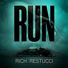 Run: A Post Apocalyptic Thriller (       UNABRIDGED) by Rich Restucci Narrated by David Drummond