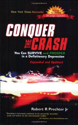 Conquer the Crash: You Can Survive and Prosper in a Deflationary Depression, Expanded and Updated Edition