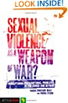 Sexual Violence as a Weapon of War?:...