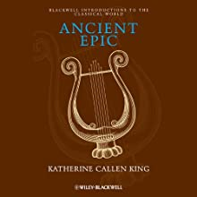 Ancient Epic Audiobook by Katherine Callen King Narrated by Alex Hyde-White