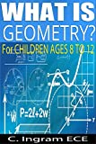 img - for What is Geometry?: For Children Ages 8 to 12 book / textbook / text book