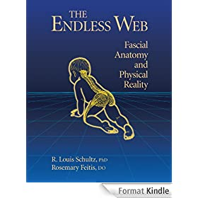 The Endless Web: Fascial Anatomy and Physical Reality