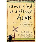 Same Kind of Different As Me: A Modern-Day Slave, an International Art Dealer, and the Unlikely Woman Who Bound Them Together ~ Ron Hall