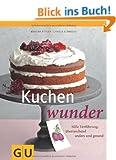 Kuchenwunder: S��e Verf�hrung, �berraschend anders & gesund (GU Themenkochbuch)