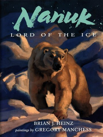 nanuk-lord-of-the-ice-by-brian-j-heinz-1998-10-01