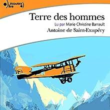 Terre des hommes   Livre audio Auteur(s) : Antoine de Saint-Exupéry Narrateur(s) : Marie-Christine Barrault