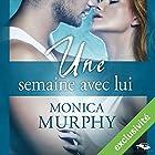 Une semaine avec lui (       Version intégrale) Auteur(s) : Monica Murphy Narrateur(s) : Vera Pastrélie