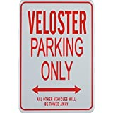 VELOSTER PARKING ONLY - Miniature Fun Parking Signs - Ideal Gift for the Motoring Enthusiast (Color: Red Printing on White Plastic base material, Tamaño: 11