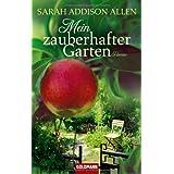 """Mein zauberhafter Garten: Romanvon """"Sarah Addison Allen"""""""