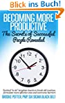 Becoming More Productive: The Secrets...
