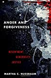 "Martha Nussbaum, ""Anger and Forgiveness: Resentment, Generosity, Justice"" (Oxford UP, 2016)"