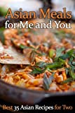 img - for Asian Meals for Me and You: Best 35 Asian Recipes for Two book / textbook / text book