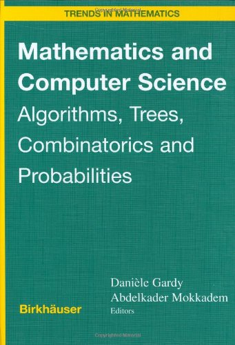Mathematics and Computer Science: Algorithms, Trees, Combinatorics and Probabilities