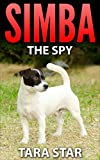 Childrens Book: Simba the Spy (Beautifully Illustrated Childrens Bedtime Story Book) (Kids Mystery Spies Series (Book 1))
