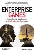 Enterprise Games: Using Game Mechanics to Build a Better Business Front Cover