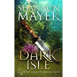 Dark Isle: Book 2 (Celtic Legacy Series) ~ Shannon Mayer