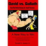 David vs. Goliath: Guerilla Media Buying for Small Business, A New Way to Win ~ Ronald D. Geskey