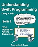 Understanding Swift Programming: Swift 2 with Hands-on Online Exercises (English Edition)