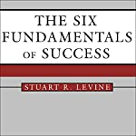 The Six Fundamentals of Success | Stuart Levine
