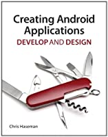 Creating Android Applications: Develop and Design ebook download