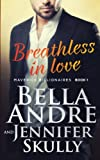 Breathless In Love (The Maverick Billionaires, Book 1) (Volume 1)