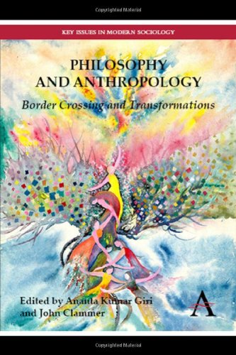 Philosophy and Anthropology: Border Crossing and Transformations (Key Issues in Modern Sociology)