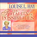 Totality of Possibilities Audiobook by Louise L. Hay Narrated by Louise L. Hay